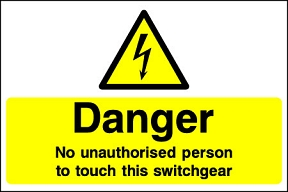 Danger No Unauthorised Person To Touch Switchgear