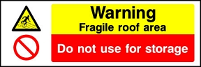 Fragile Roof Do Not Store
